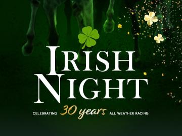 The inaugural Irish Night at Southwell Racecourse will be a cracker. Racing, entertainment and live music.